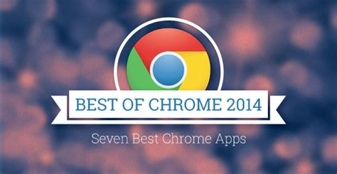 best chrome apps the 7 best chromebook apps of 2014
