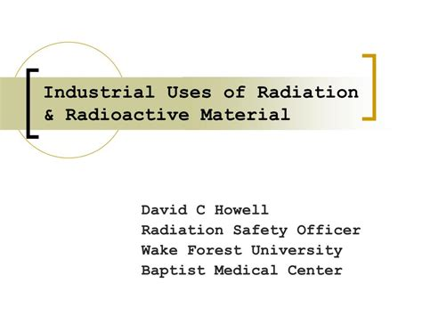ppt industrial uses of radiation radioactive material