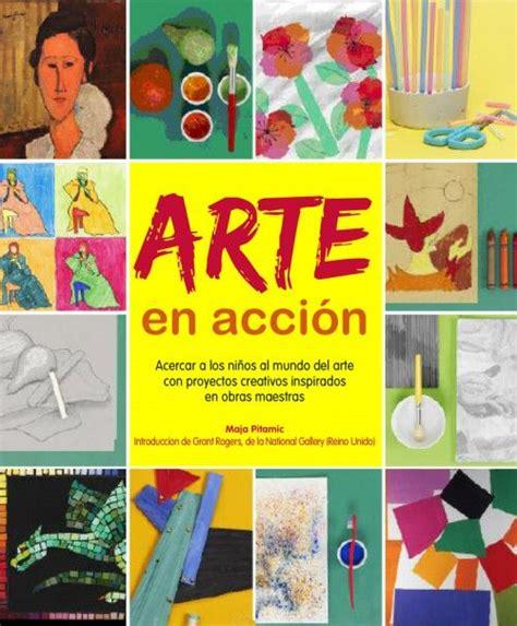 libro arte en accin 17 best images about el arte en la escuela on literatura free coloring sheets and