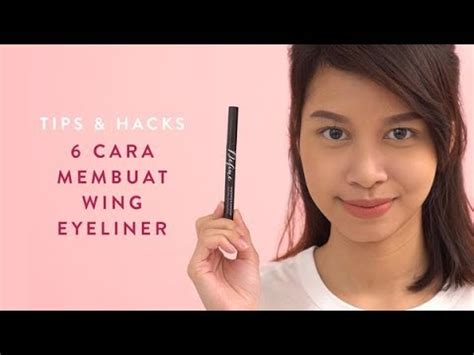 Youtube Membuat Eyeliner | 6 cara membuat wing eyeliner tips hacks youtube