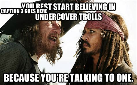 Caption Meme - you best start believing in memes you re in one barbossa