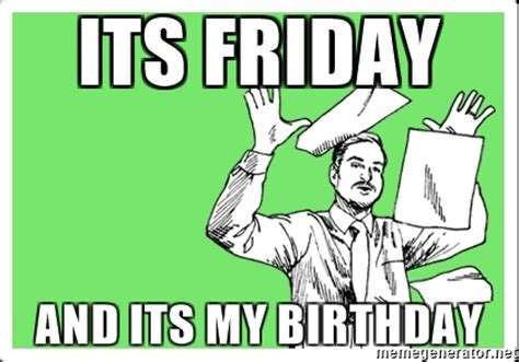 Paper Throwing Meme - its friday and its my birthday throw paper meme generator