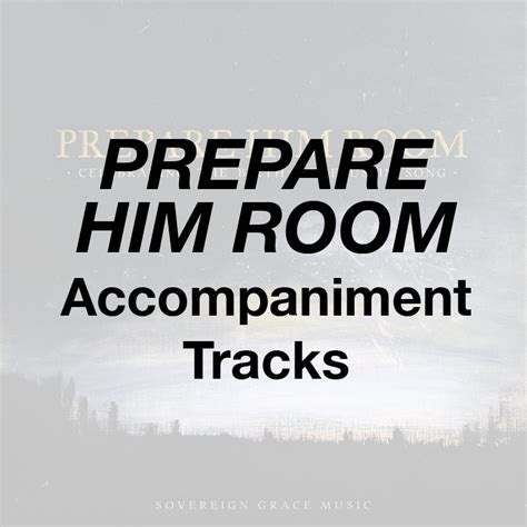 prepare him room lyrics to the world our god reigns accompaniment sovereign grace