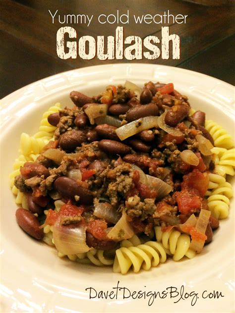 cold dinner ideas craft ideas and more from davet designs goulash perfect