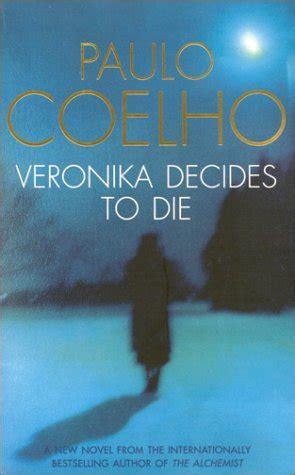 veronika decides to die 0007551800 book review veronika decides to die paulo coelho wordly obsessions
