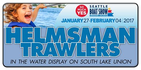 seattle boat show 2017 hours boat shows archives helmsman trawler yachts