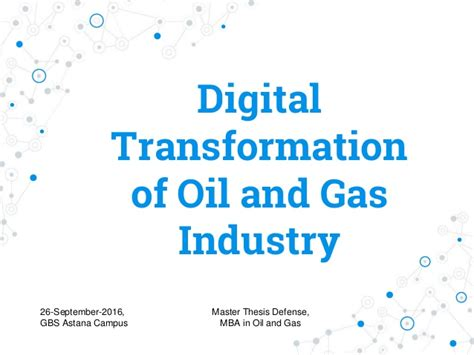 Mba Digital Transformation by Digital Transformation Of And Gas Industry