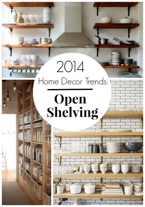 Home Decor Trends 2014 by 2014 Home Decor Trends Open Shelving