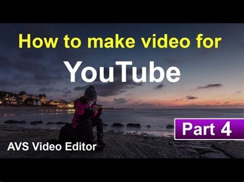 tutorial avs video editor romana how to make video for youtube using avs video editor part