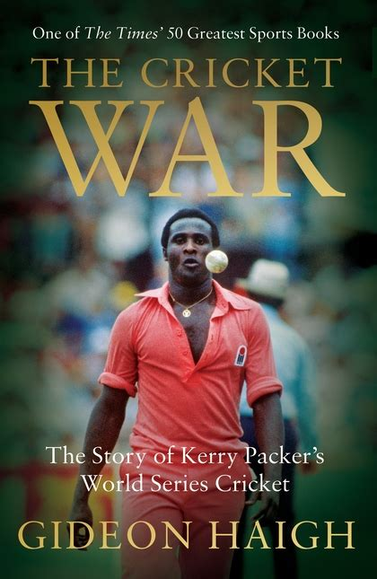 the cricket war the story of kerry packer s world series cricket books the cricket war the story of kerry packer s world series