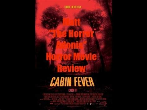 cabin fever movie 2002 horror movie review cabin fever 2002 youtube