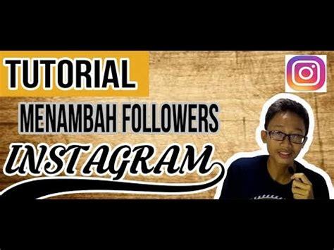 tutorial instagram followers 4 tips cara menambah followers instagram hack followers