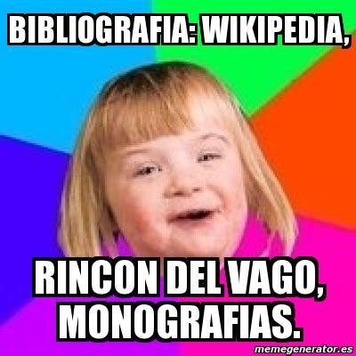 imagenes sensoriales rincon del vago meme retard girl bibliografia wikipedia rincon del