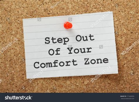 Step Out Of Comfort Zone Essay the phrase step out of your comfort zone on a paper note pinned to a cork notice board a