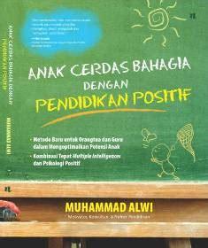 Buku Anak Cerdas Bahagia Dengan Pendidikan Positif buku anak cerdas bahagia dengan pendidikan positif penulis