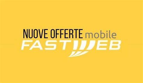offerta mobile fastweb fastweb ecco le nuove offerte mobile gestore