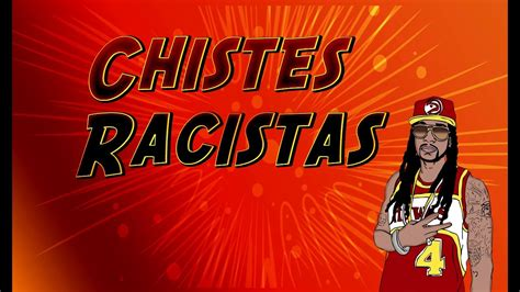 chistes youtube cortos los mejores chistes racistas 1 chistes buenos chistes