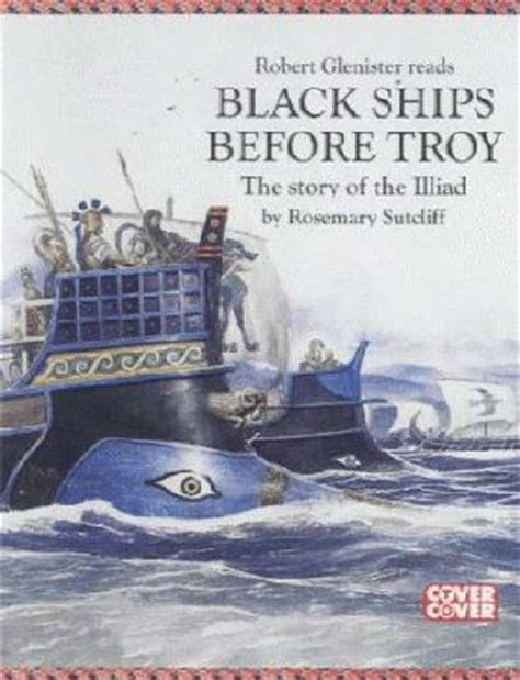 themes in black ships before troy black ships before troy by rosemary sutcliff