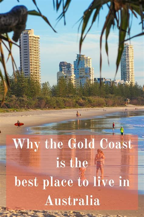 best live why the gold coast is the best place to live in australia