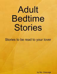 adult bed time stories adult bedtime stories by ms cleavage nook book ebook