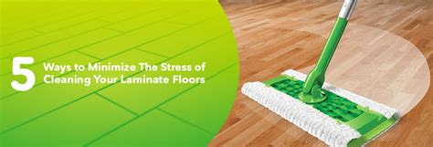 5 cleaning tips for laminate floors swiffer