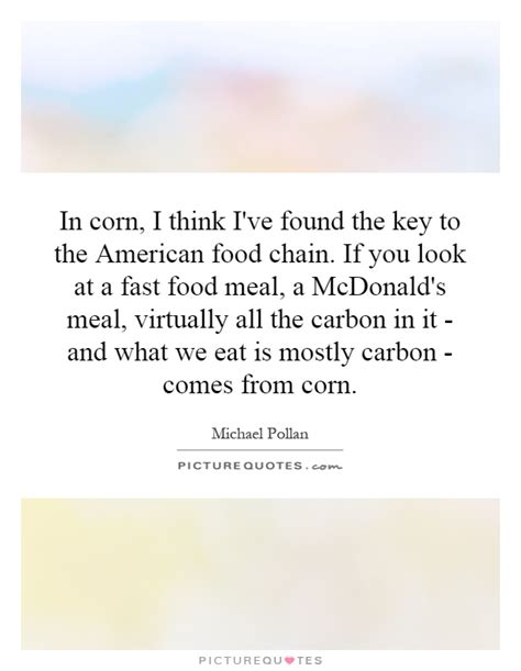 Think You Corn by I Think I Found The One Quotes Quotesgram
