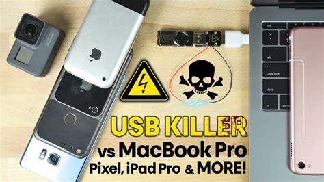 Usb Killer usb killer vs new macbook pro pixel more