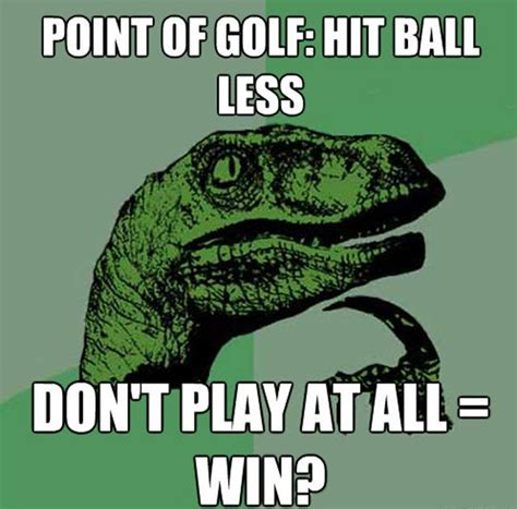 Funny Golf Memes - 53 best images about golf memes on pinterest