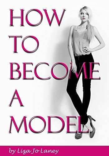 how to become a model model agency guide model advice how to become a model the ultimate guide to a successful