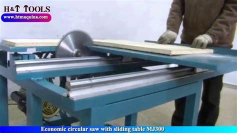 circular saw or table ecomonic circular saw with sliding table mj300 youtube