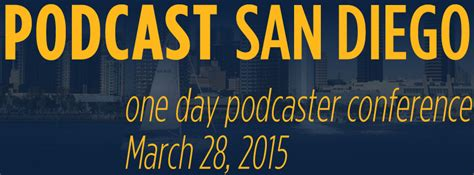 Mba Conference San Diego 2015 by Tickets For Podcast San Diego In San Diego From Showclix