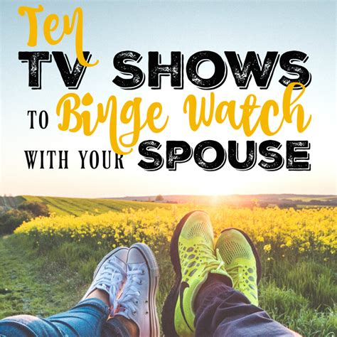 Best Tv Series For Mba by 10 Tv Shows To Binge With Your Husband Mba Sahm