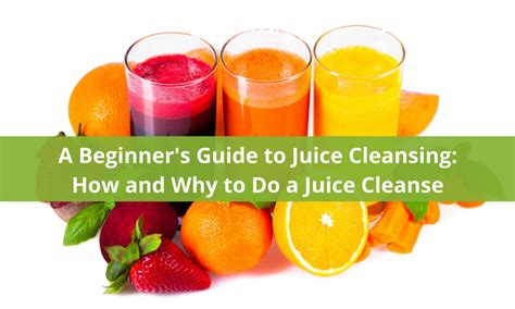 Why Juice Detox by A Beginner S Guide To Juice Cleansing How And Why
