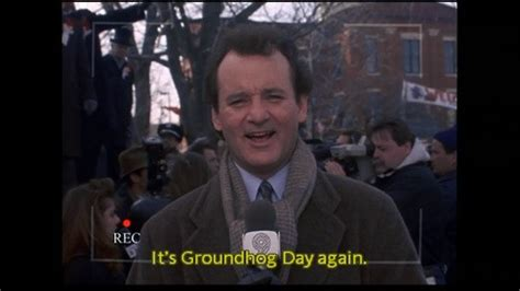 groundhog day bill murray quotes groundhog day quotes sayings groundhog day