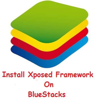 Bluestacks Xposed Framework | how to install xposed framework on bluestacks
