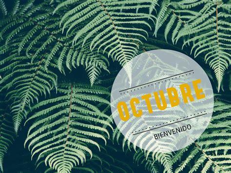 imagenes de bienvenida a octubre imagenes de bienvenida