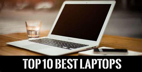 top 10 best laptops best laptops driverlayer search engine