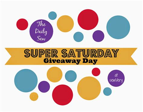 Saturday Giveaway - sewvery super saturday giveaway day