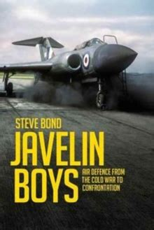javelin boys air defence from the cold war to confrontation steve bond 9781910690406