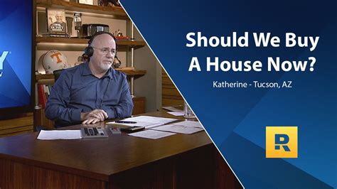 buying a house dave ramsey should we buy a house now youtube