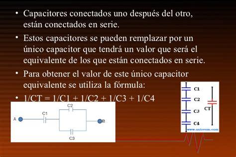 que es un capacitor formula capacitores en serie y en paralelo