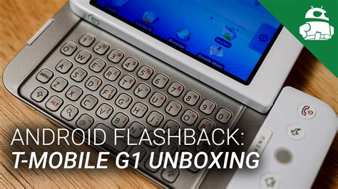 android g1 t mobile g1 by htc unboxing and initial setup android flashback
