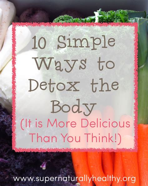 Simple Ways To Detox by 10 Simple Ways To Detox The Naturally Healthy