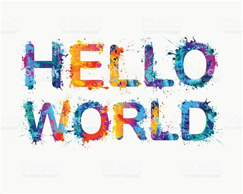 hello world hello world splash paint letters stock vector more