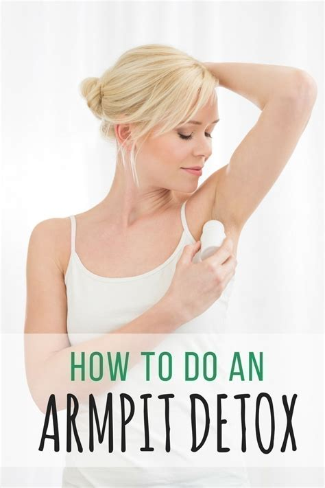 How Does It Take To Fully Detox From by How To Do An Armpit Detox