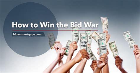 bid and win how to win the bid war blown mortgage