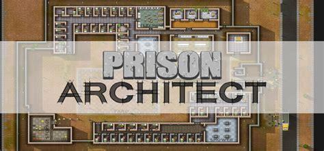prison architect free download prison architect free download full version pc game