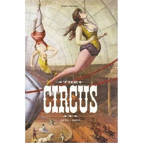 libro the circus 1870 1950s bu solo circo x sempre e uscito un nuovo libro sul circo in america