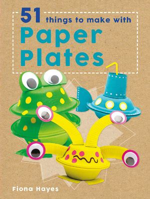 Things To Make With Paper Plates - creative complete photo guide to sewing by janith