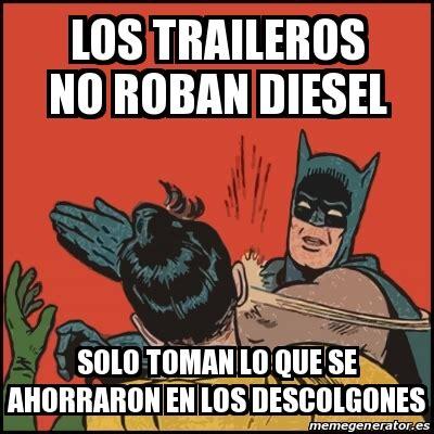 imagenes de amor para traileros meme batman slaps robin los traileros no roban diesel